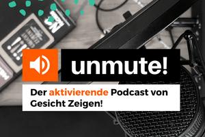 """Logo von """"unmute! Der aktivierende Podcast von Gesicht Zeigen!"""""""