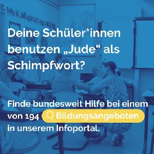 """Schulsituation mit dem Text: Deine Schüler:innen benutzen """"Jude"""" als Schimpfwort? Finde bundesweit Hilfe bei einem von 194 Bildungsangeboten in unserem Infoportal."""